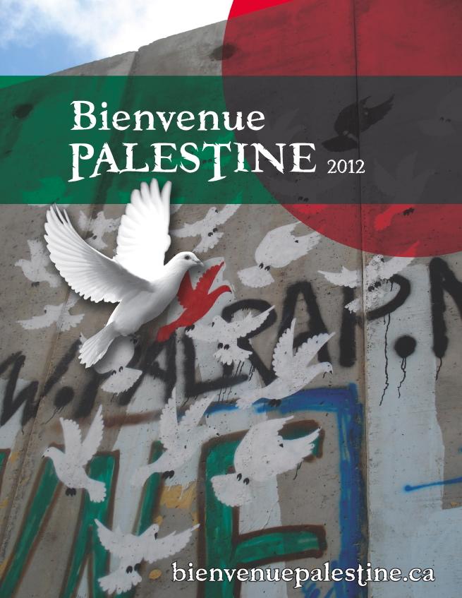 affiche: une colombe vol auprès du mur de béton qui sépare les deux nations, or des colombes sont peinturées sur le mur. Bienvenue en Palestine 2012