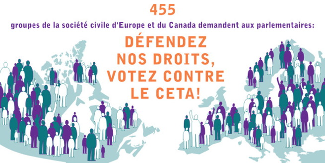 Bannière Internet : 455 groupes de la société civile d'Europe et du Canada demandent aux parlementaires - DÉFENDEZ NOS DROITS, VOTEZ CONTRE LA CETA !