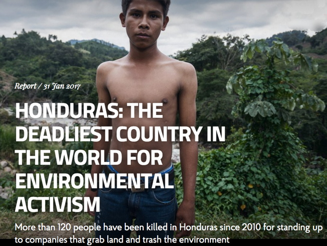 Affichette pour le rapport de Global Witness, janvier 2017 : sur fond d'une photo d'une jeune homme autochtone latino au torse nu, devant une forêt verte foncée. Honduras : the deadliest country in the world for environmental activism. More than 120 people have been killed since 2010 for standing up  to companies that grab land and trash the environment.
