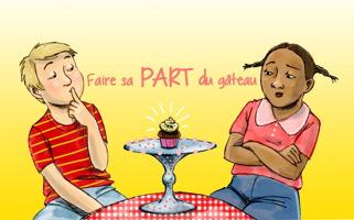 Sur fond jaune : dessin d'un jeune garçon blond à gillet rouge rayé jaune et d'une jeune fille à la peau brune, cheveux bruns et chemise rose, les deux regardent un muffin sur une table round au milieu. Faire sa PART du gâteau.