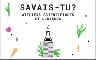 Affichette sur fond blanc : dessin d'une fiole utilsé dans les laboratoire. Des petites bulles noires volent. Dessins simples de légumes autour. Savais-tu? Ateliers scientifiques et ludiques.