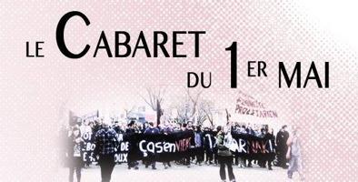 Sur fond rose, petite photo d'une banderole devant une manif qui se lit « ça s'en vient en tabarnac ! ».  Le Cabaret du 1er Mai.