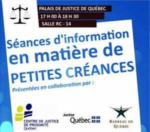 Affichette : Séances d'information en matière de petites créances - Logo CJPQC, Justice Québec, Barreau de Québec. Dessin classique d'une balance de justice.