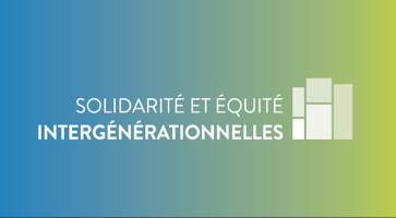« Solidarité et équité intergénérationenlles ». Affichette sur fond bleu pastel dégradé vers la droite en vert pâle. Logo pour l'événement : cinq blocs de taille différente formant ensemble une carré inégal.