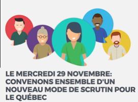 Affichette sur fond blanc-gris : cinq bulles de paroles de couleur différente, chacune contenant le dessin d'une personne (un jeune homme asiatique, une femme âgée, une jeune femme, un homme noir, un homme barbu roux). « Le mercredi 29 novembre, convenons ensemble d'un nouveau mode de scrutin pour le Québec.»
