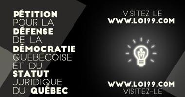 Affichette sur tons de gris en bandes diagonales : Pétition pour la défense de la démocratie québécoise et du statut juridique du Québec - www.loi99.com