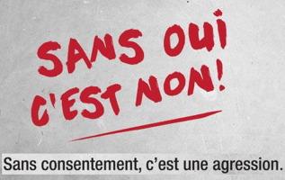 Affichette sur fond gris : Sans oui, c'est non !  Sans consentement, c'est une agression.