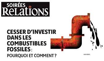 """L'affiche : un tuyau rouge et rouillé crachant une substance noire visqueuse. Dessin d'Alain Reno. Soirée Relations. """"Cesser d'investir dans les combustibles fossiles : Pourquoi et comment ?"""""""