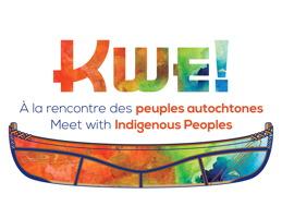 Logo : Kwe ! en lettres épaisses et de couleurs orange à vert-bleu en dégradés et marbrés. Canot  avec les mêmes couleurs dessous. « À la rencontre des peuples autochtones ».