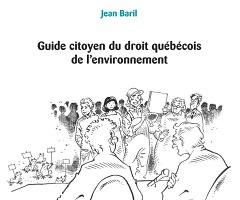 Page couverture du livre de Jean Baril « Guide citoyen du droit québécois de l'environnement » chez Écosociété. Dessin d'une foule de gens devant deux maîtres d'audience.