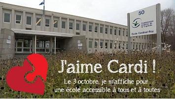 Affichette : photo du devant de l'école dont le grand panneau affichant le logo et le nom de l'école. Dessin d'un coeur composé de deux morceaux unis. « J'aime Cardi ! ». L'école a deux étages et la surface est gris pâle comme du ciment.