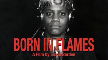 Petite affiche pour le film, sur fond noir : une femme, le regard intense ou inquiète, regarde droit devant. Elle a la peau brune, un foulard couvrant les cheveux, et porte un casque d'écoute. « Born In Flames - A film by Lizzie Borden »