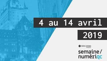 Affichette : 4 au 14 avril 2019 - Radio-Canada présente semaine / numériqc.</body></html>
