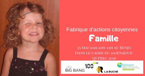 Affichette sur fond rose : un-e jeune enfant aux cheveux longs, portant seulement des salopettes.  « Famille ».  Logo : 100en1jour ; Big Bang ; La Ruche, etc.