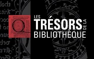 Affichette sur fond noir : bouts gris sur noir de calligraphie de style médiéval. « Les trésors de la Bibliothèque »