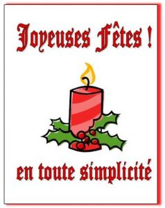 Petite affichette sur fond blanc : « Joyeuses fêtes ! en toute simplicité. Dessin d'une chandelle rouge rayée avec feuilles de gui.