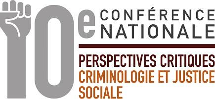 Affichette horizontale sur fond blanc : un grand « 10e » dont le 1 est surmonté d'un poing. « conférence nationale - Perspectives critiques - Criminologie et justice sociale »