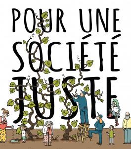 [ Affichette sur la page de la campagne #CessezDeVousAcharner : « Pour une société juste ». Dessin comique de personnes diversifiées et de vignes poussant sur les lettres.]