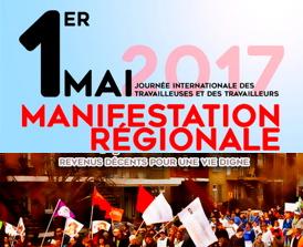 Affiche : 1er mai 2017 - Journée internationale des travailleuses et travailleurs. Manifestation régionale - Revenus décents pour une vie digne. Photo d'une manif avec plusieurs drapeaux d'organismes, ciel très bleu clair.