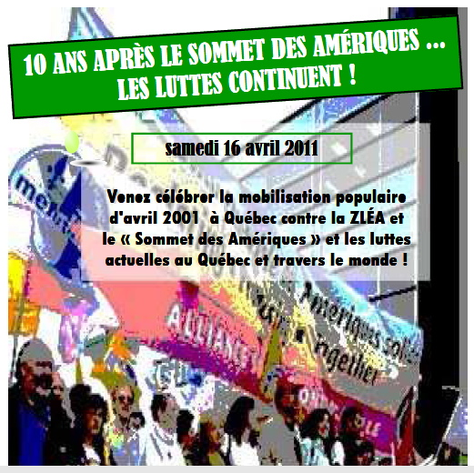 affiche : photo du devant de la Marche des peuples en avril 2001 à Québec - Banderole Alliance continentale. La photo est volontairement pixelisée avec des couleurs saturées; un peu comme un dessin ou une peinture. Le titre de l'événement sur une bande verte au haut, suivi de: Venez célébrer la mobilisation populaire d'avril 2001 à Québec contre la ZLÉA et le « Sommet des Amériques » et les luttes actuelles au Québec et à travers le monde!