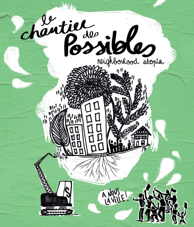 Affiche sur fond vert pâle : dessin au crayon noir d'immeubles en hauteur, d'arbres difformes, d'une pèle mécanique et d'une foule qui l'affronte en criant « À nous la rue ! ». Sous-titre : neighborhood utopie.