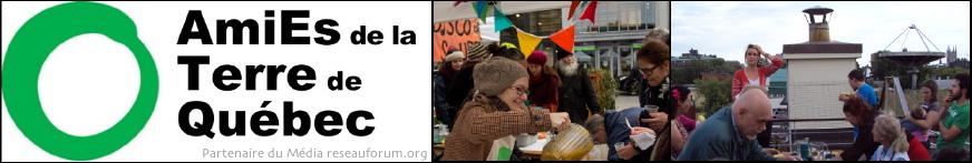 Bannières pour les AmiEs de la Terre de Québec, partenaire de ce média : le logo est un cercle vert peinturé d'un jet de pinceau, c'est-à-dire comme le symbole zen du cycle de la vie. Deux photos : une fête extérieure où des membres souriants servent des aliments aux gens ; Party sur le toit-terrasse du Centre Frédéric Back, où une dizaine de personnes sont autour d'une table à pique-nique avec une cheminée et antenne en forme de radar.