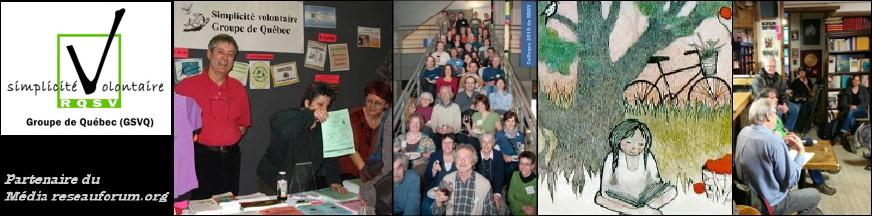 Bannière pour le GSVQ : Groupe de simplicité volontaire de Québec - Partenaire du Média reseauforum.org - Logo et quatre images : 1. Dessin : bonhomme et bonnefemme en blanc dans un verger avec des pommes. 2. Kiosque du GSVQ avec trois personnes. 3. Environ 40 participant-es, dans un escalier, lors du colloque 2010 du RSVQ. 4. Conférence conviviale dans la Librarie St-Jean-Baptiste.