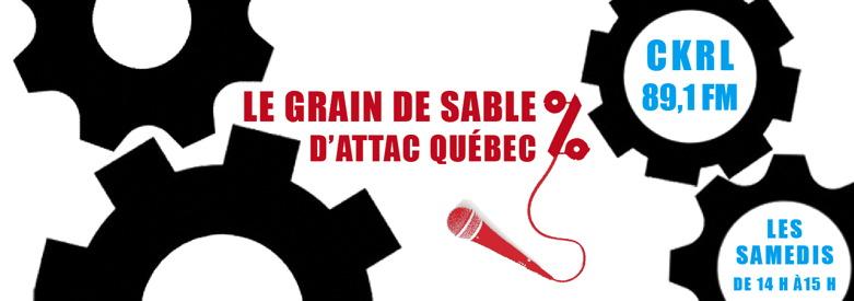 Quatre gros engrenages mécaniques noirs.  Le signe % en rouge, symbole représentant le mouvement ATTAC, avec un fil lié à un micro. Le Grain de sable d'ATTAC Québec. CKRL 89,1 FM. Les samedis de 14 h à 15 h.