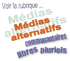 [Image: Voir la rubrique Médias alternatifs - libres communautaires pluriels.]