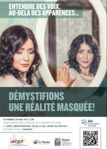 Affiche : image d'une femme qui détourne le regard de son miroir, mais une autre elle dans le miroir la regarde avec un air amusé ou sournois. Elle a les cheveux longs bruns ; probablement entre 25 et 30 ans. Démystifions une réalité masquée ! Logos : AQRP ; Le Pavoir ; Réseau d'entendeurs de voix québécois ; Bell Cause pour la cause.
