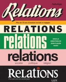 Affiche divisée en cinq bandes, chacune présentant comment le titre Relations était écrits sur la revue à une autre époque. Une sur fond rouge-vin, l'autre beige, vert, rose, puis noir plus récemment. - Plus de 75 ans d'analyse sociale et engagée