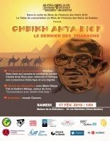 Affiche sur fond de désert, avec trois pyramides, caravane en chameaux, ciel jaunâtre, superposé par le visage dessiné de Cheikh Anta Diop, soit un homme chauve portant des lunettes. Logos : Mois de l'histoire des Noirs et 11 autres.