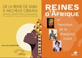 Affiche composée des deux pages couvertures des livres en question : 1) dessin d'une reine égyptienne, à la peau brune, sur fond d'un ciel jaune : « De la reine de Saba à Michelle Obama : Africaines, héroïnes d'hier et d'aujourd'hui à la lumière de l'oeuvre de Cheikh Anta Diop ». 2) Trois photos : statue ancienne d'une reine égyptienne ; peinture d'une femme africaine fumant une longue pipe ; photo noir/blanc d'une femme avec une robe occidentale : « Reines d'Afrique et héroïnes de la diaspora noire ».